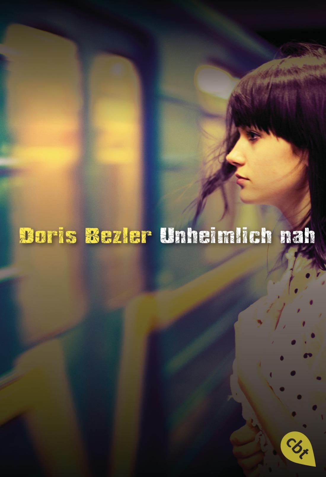 Unheimlich nah von Doris Bezler