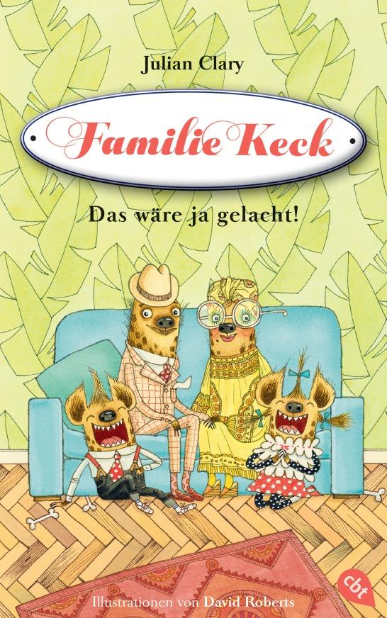 Familie Keck - Das waere ja gelacht von Julian Clary