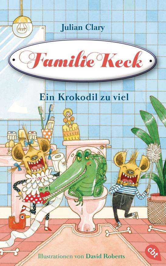 Familie Keck - Ein Krokodil zu viel von Julian Clary